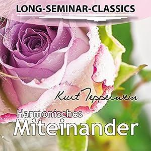 Harmonisches Miteinander (Long-Seminar-Classics) Hörbuch