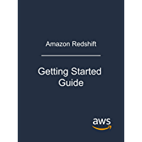 Amazon Redshift: Getting Started Guide (English Edition)