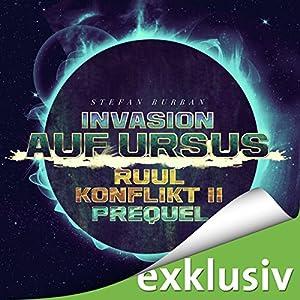 Invasion auf Ursus (Der Ruul-Konflikt Prequel 2) Hörbuch