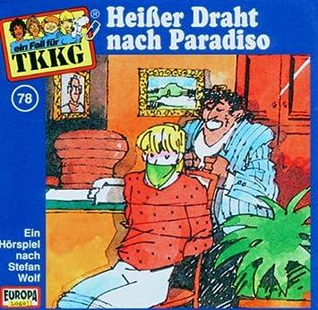 078/Heisser Draht Nach Paradiso - Tkkg 78: Amazon.de: Musik