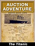 Auction Adventure: The Titanic