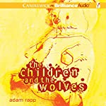 The Children and the Wolves | Adam Rapp