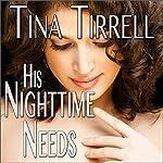 His Nighttime Needs: His Huge Needs, Book 2 | Tina Tirrell