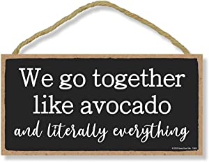 Honey Dew Gifts, We Go Together Like Avocado, Funny Friendship Hanging Signs, Wall Art, Decorative Wood Family Home Decor Sign, 5 Inches by 10 Inches