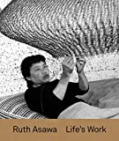 : Ruth Asawa: Life's Work
