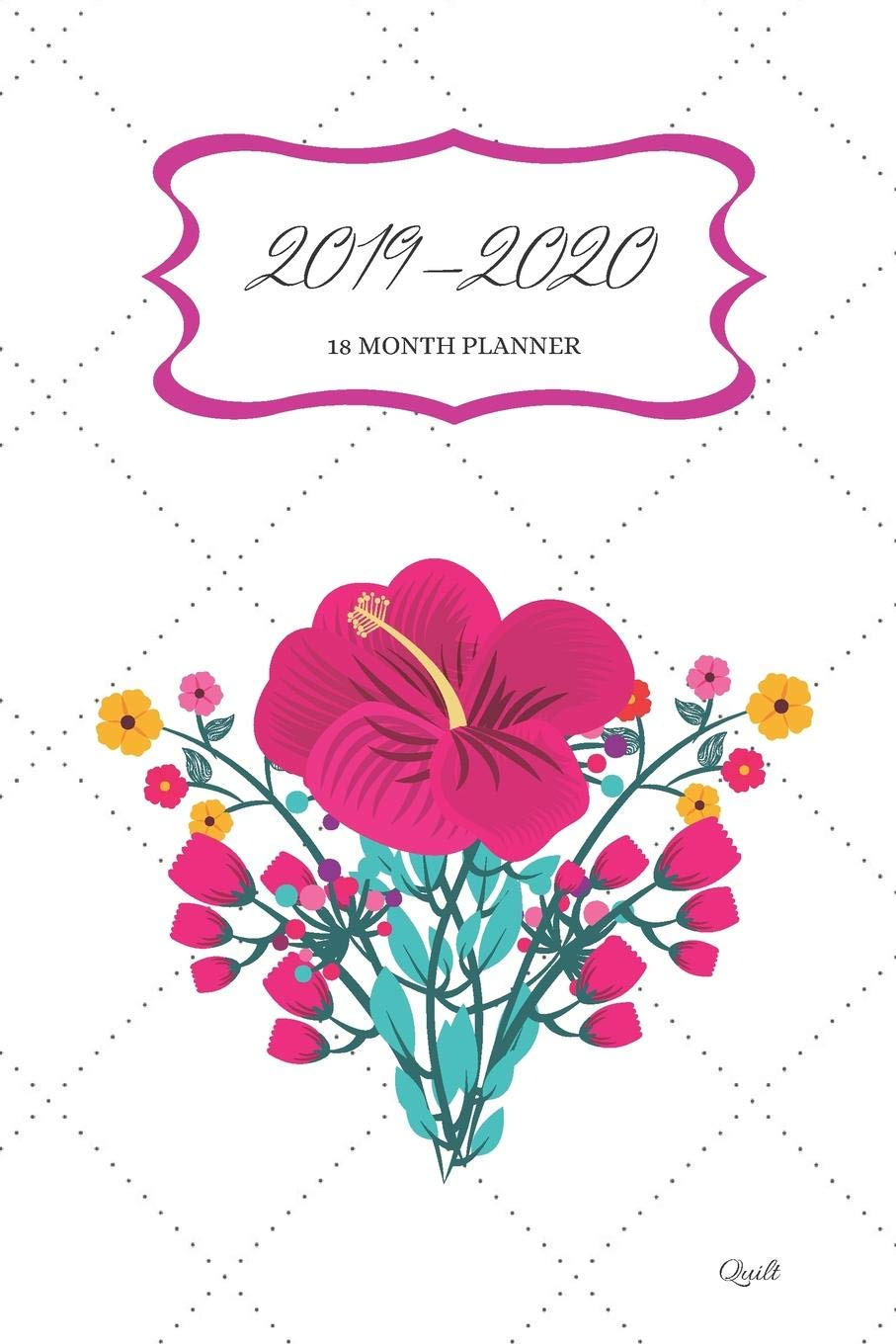 2019 - 2020 18 Month Planner; Quilt: US Month to View ...