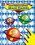 Math Problem-Solving Brain Teasers, Sylvia Connolly, 1576902196