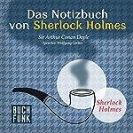 Das Notizbuch von Sherlock Holmes (Sherlock Holmes - Das Original) | Arthur Conan Doyle