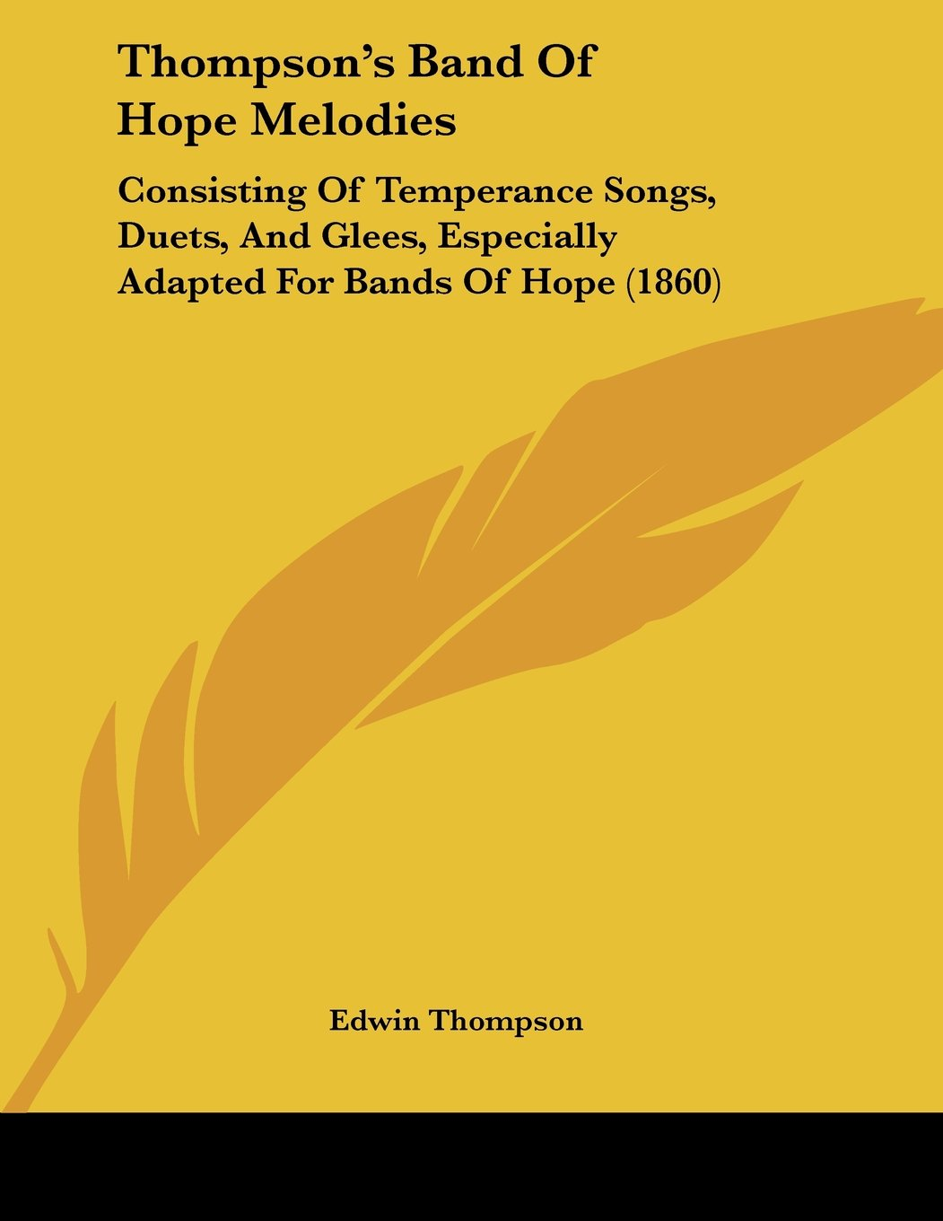 Thompson's Band Of Hope Melodies: Consisting Of Temperance Songs, Duets, And Glees, Especially Adapted For Bands Of Hope (1860) ebook