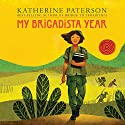 My Brigadista Year Audiobook by Katherine Paterson Narrated by Frankie Corzo