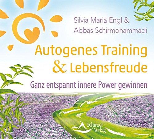 Autogenes Training und Lebensfreude: Ganz entspannt innere Power gewinnen