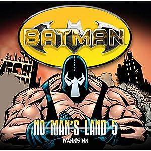 Wahnsinn (Batman: No Man's Land 5) Hörspiel