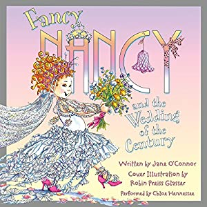 Fancy Nancy and the Wedding of the Century Audiobook