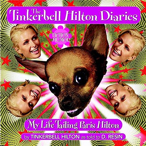 Download The Tinkerbell Hilton Diaries: My Life Tailing Paris Hilton pdf epub