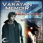 The Hero of Varay: Varayan Memoir, Book 2 | Rick Shelley
