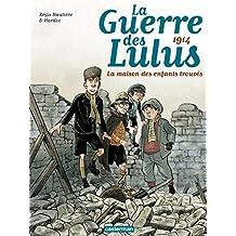 La Guerre des Lulus (Tome 1) - 1914, la maison (Jhen) (French Edition)