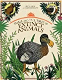 Small and Tall Tales of Extinct Animals. Hlne Rajcak and Damien Laverdunt