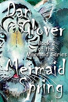 Mermaid Spring (Mermaid Series Book 2) by [Glover, Dan]