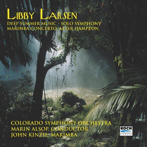 Marimba Music - Larsen: Deep Summer Music; Solo Symphony; Marimba Concerto After Hampton
