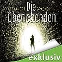 Die Überlebenden (Die Überlebenden 1) Hörbuch von Alexandra Bracken Gesprochen von: Nora Jokhosha