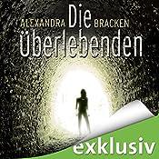Die Überlebenden (Die Überlebenden 1) | Alexandra Bracken