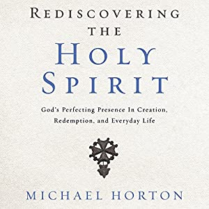 Rediscovering the Holy Spirit Audiobook