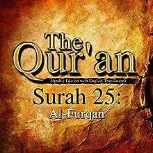 The Qur'an: Surah 25 - Al-Furqan Audiobook by  One Media iP LTD Narrated by A. Haleem