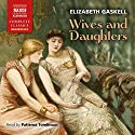 Wives and Daughters Hörbuch von Elizabeth Gaskell Gesprochen von: Patience Tomlinson