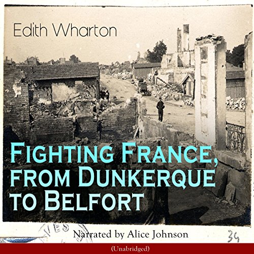 Fighting France, from Dunkerque to Belfort (The War on All Fronts)