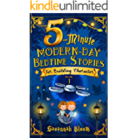 5-Minute Modern-Day Bedtime Stories: For Building Character: (Read Alouds for Kids Ages 5-9) (Modern Bedtime Series Book…