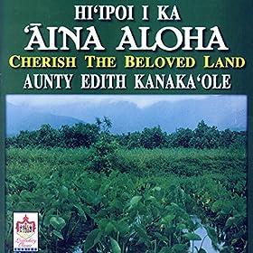 Amazon.com: Ka Uluwehi O Ke Kai: Aunty Edith Kanaka'ole: MP3 Downloads