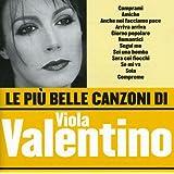 Le Piu' Belle Canzoni Di Viola Valentino