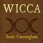 Wicca: A Guide for the Solitary Practitioner | Scott Cunningham
