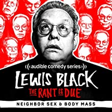 Ep. 1: Loud Neighbors and Body Mass Other by Lewis Black