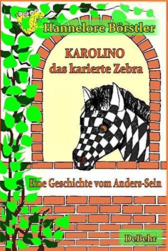 Karolino, das karierte Zebra - Eine Geschichte vom Anders-Sein: Kinderbuch