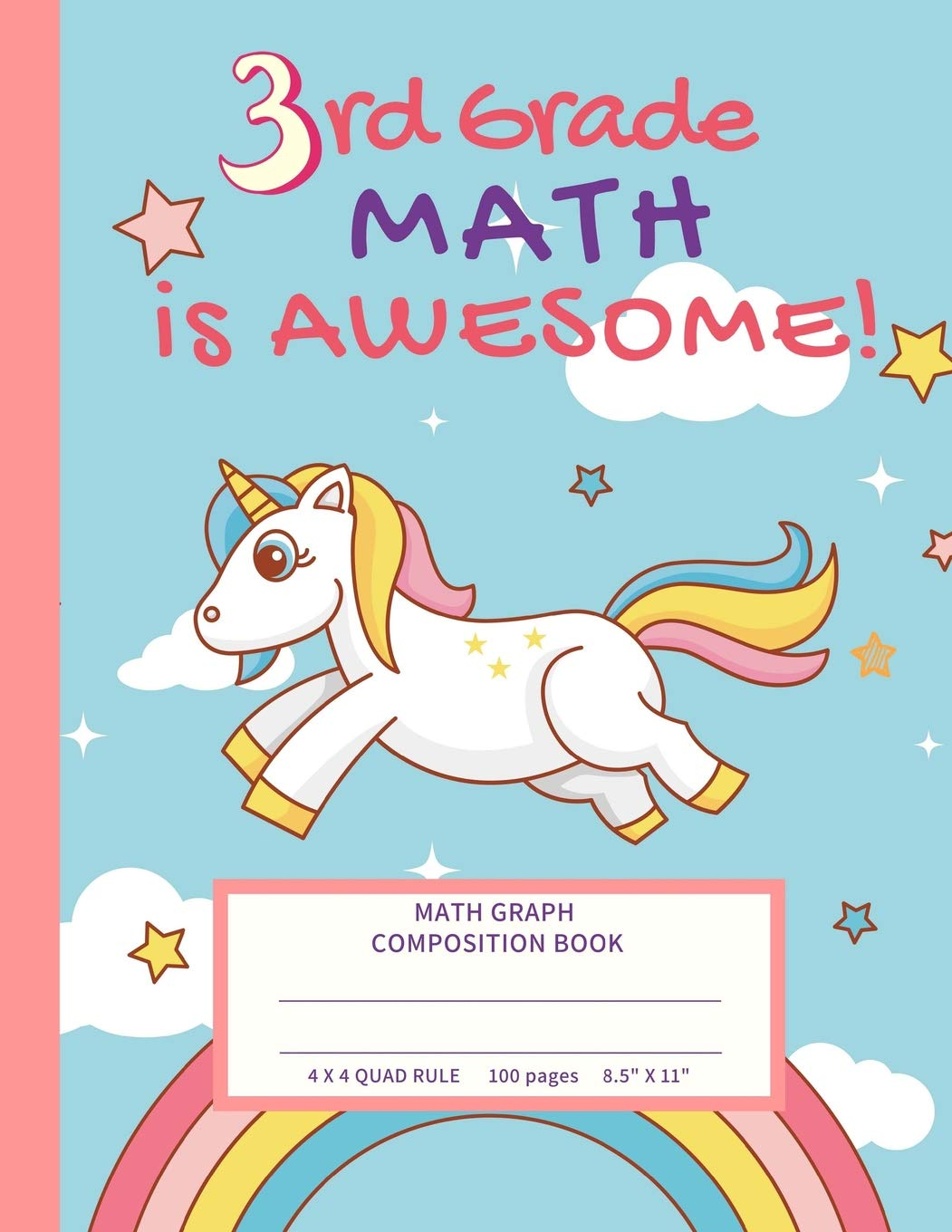 - 3rd Grade Math Is Awesome!: Unicorn Math Graph Composition Book, 4