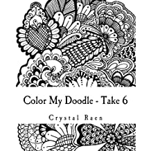 Color My Doodle - Take 6: Adult Coloring Book