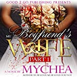 My Boyfriend's Wife |  Mychea