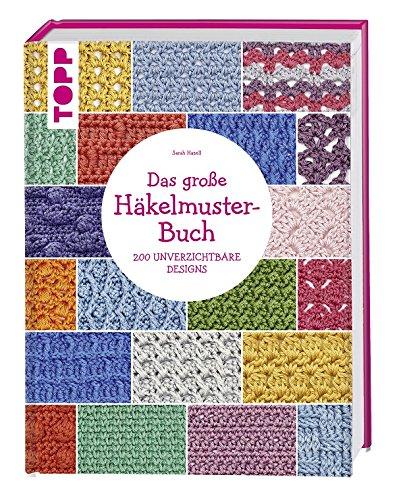 Das große Häkelmuster-Buch: Amazon.de: Sarah Hazell: Bücher