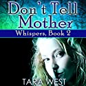 Don't Tell Mother Audiobook by Tara West Narrated by Rebecca Roberts