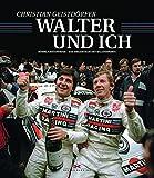 Walter und ich: Röhrl und Geistdörfer - Das Dreamteam des Rallyesports