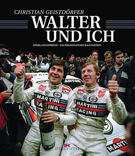Walter und ich: Röhrl und Geistdörfer – Das Dreamteam des Rallyesports