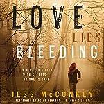 Love Lies Bleeding: A Novel | Jess McConkey