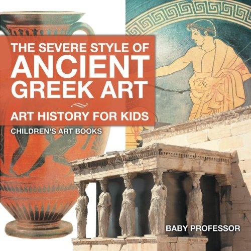 The Severe Style of Ancient Greek Art - Art History for Kids | Children's Art Books