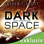 Der Ursprung (Dark Space 3)   Jasper T. Scott