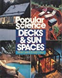 Popular Science Decks and Sun Spaces, Alfred Lees and Ernest V. Heyn, 0806974486