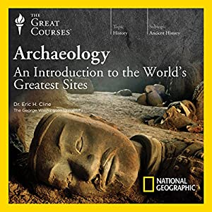 Archaeology: An Introduction to the World's Greatest Sites Vortrag