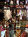 African Food Adventures - Crocodile