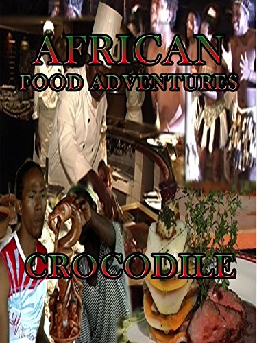 African Food Adventures - Crocodile (Chicken Croc)