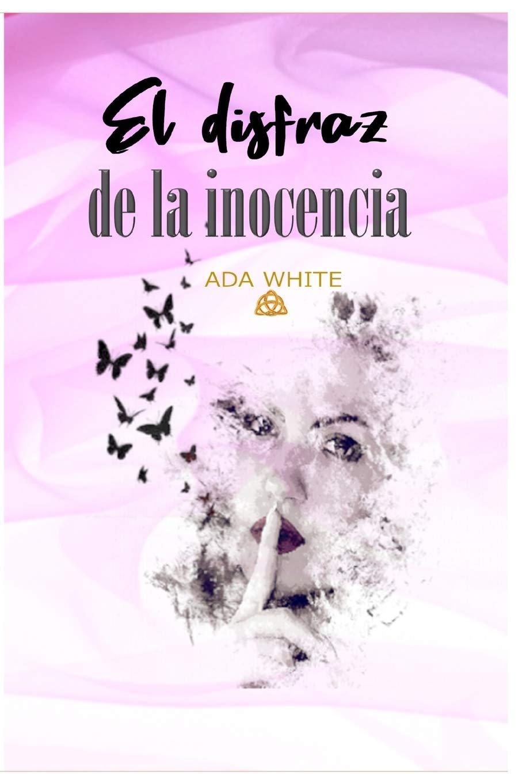 El disfraz de la inocencia: Amazon.es: WHITE, ADA: Libros